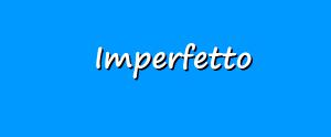 imperfetto 4