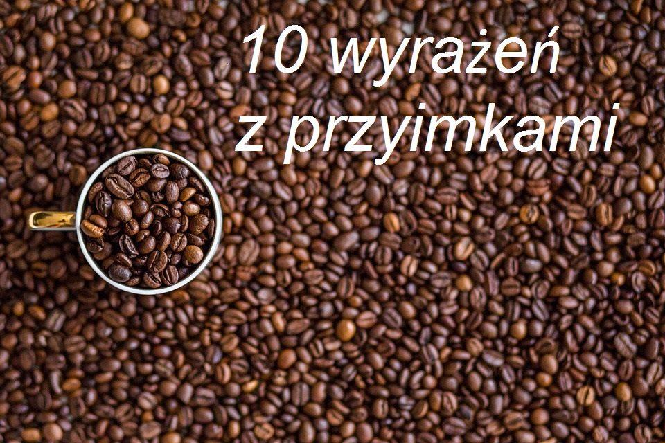 10 wyrażeń z przyimkami (III)
